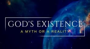 God's Existence: a myth or a reality